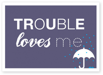 Postkarte Trouble loves me